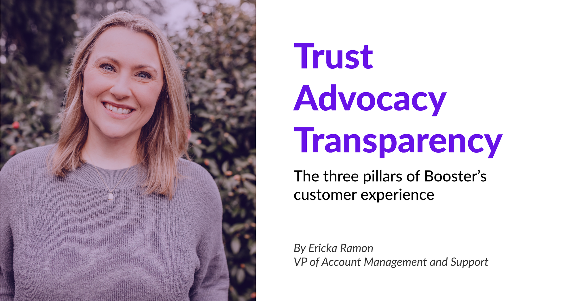 Trust, Advocacy, Transparency - 3 Pillars of Booster's Customer Experience